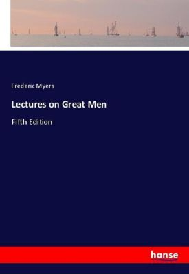Lectures on Great Men, Frederic Myers