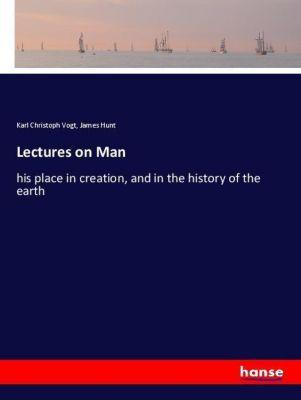 Lectures on Man, Karl Christoph Vogt, James Hunt