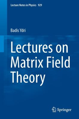 Lectures on Matrix Field Theory, Badis Ydri