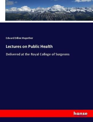 Lectures on Public Health, Edward Dillon Mapother