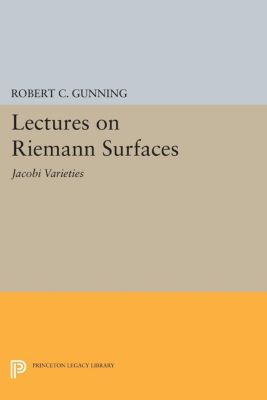 Lectures on Riemann Surfaces, Robert C. Gunning