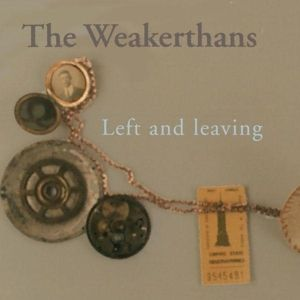 Left And Leaving, The Weakerthans