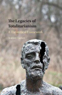 Legacies of Totalitarianism, Aviezer Tucker
