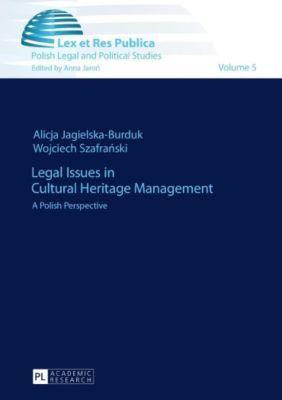 Legal Issues in Cultural Heritage Management, Alicja Jagielska-Burduk, Wojciech Szafranski