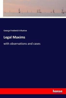 Legal Maxims, George Frederick Wharton