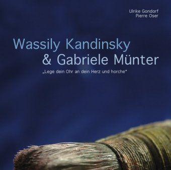 Lege dein Ohr an dein Herz und horche, 1 Audio-CD, Wassily Kandinsky, Gabriele Münter