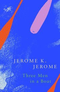 Legend Classics: Three Men in a Boat (Legend Classics), Jerome K. Jerome