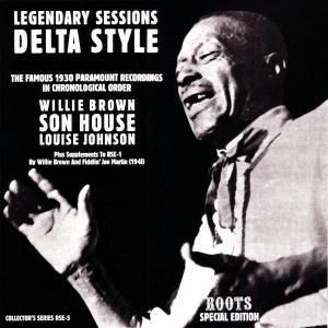 Legendary Sessions Delta Style (Vinyl), Son House, Willie Brown, Louise Johnson
