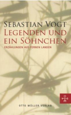 Legenden und ein Söhnchen, Sebastian Vogt