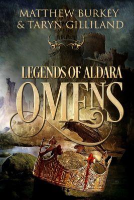 Legends of Aldara: Omens, Matthew Burkey, Taryn Gilliland