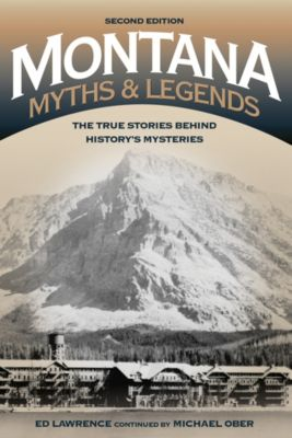 Legends of the West: Montana Myths and Legends, Edward Lawrence