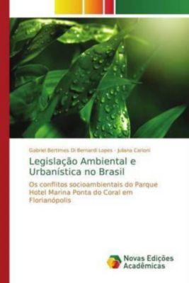 Legislação Ambiental e Urbanística no Brasil, Gabriel Bertimes Di Bernardi Lopes, Juliana Carioni