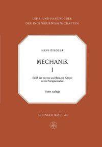 Lehr- und Handbucher der Ingenieurwissenschaften: Mechanik, Hans Ziegler