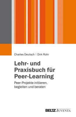 Lehr- und Praxisbuch für Peer Learning, Dirk Rohr, Charles Deutsch