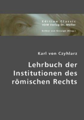 Lehrbuch der Institutionen des römischen Rechts, Karl von Czyhlarz