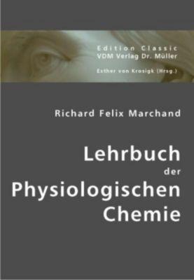 Lehrbuch der Physiologischen Chemie, Richard F. Marchand