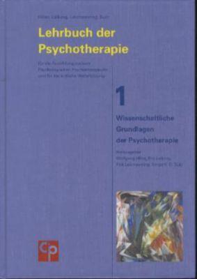 Lehrbuch der Psychotherapie: Bd.1 Wissenschaftliche Grundlagen der Psychotherapie