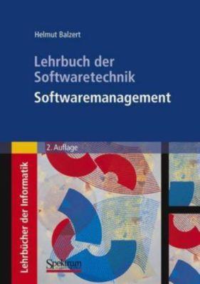 Lehrbuch der Software-Technik: Softwaremanagement, Helmut Balzert
