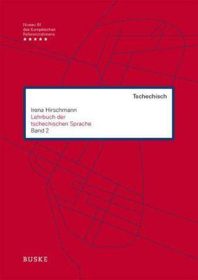 Lehrbuch der tschechischen Sprache: Bd.2 Lehrbuch, m. Audio-CD, Irena Hirschmann