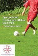 Lehrbuch für Fußball 01. Spielsysteme von Morgen effektiv trainieren, Cenk Tomaz