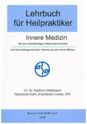 Lehrbuch für Heilpraktiker: .1 Innere Medizin, Hartmut Hildebrand, Stephanie Kühn