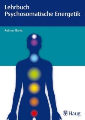 Lehrbuch Psychosomatische Energetik, Reimar Banis