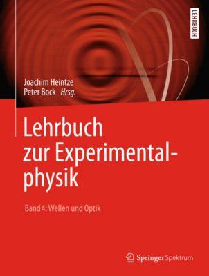 Lehrbuch zur Experimentalphysik Band 4: Wellen und Optik, Joachim Heintze