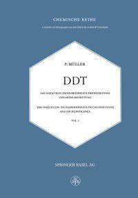 Lehrbucher und Monographien aus dem Gebiete der exakten Wissenschaften: DDT Das Insektizid Dichlordiphenyltrichlorathan und Seine Bedeutung, P. Muller