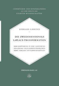 Lehrbucher und Monographien aus dem Gebiete der exakten Wissenschaften: Die Zweidimensionale Laplace-Transformation, Doetsch, D. Voelker