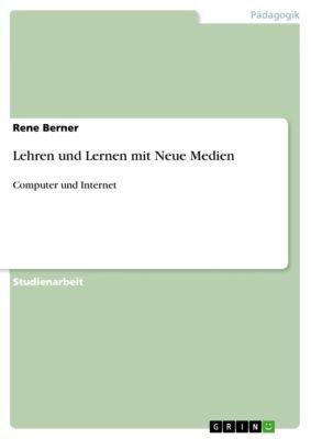 Lehren und Lernen mit Neue Medien, Rene Berner