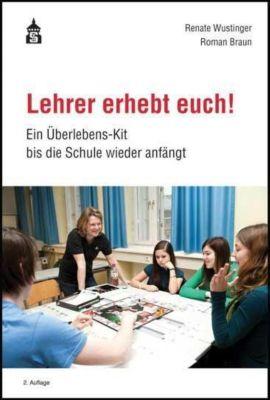 Lehrer erhebt euch!, Renate Wustinger, Roman Braun
