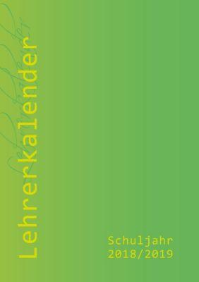 Lehrerkalender 2018/19 - im Format DIN A4 in erfrischendem grün