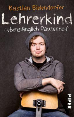 Lehrerkind - Bastian Bielendorfer |