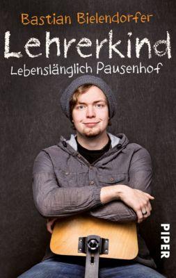Lehrerkind, Bastian Bielendorfer
