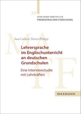 Lehrersprache im Englischunterricht an deutschen Grundschulen, Ann-Cathrin Deters-Philipp