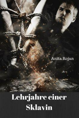 Lehrjahre einer Sklavin, Anita Rojan