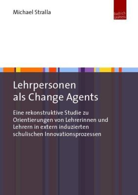 Lehrpersonen als Change Agents - Michael Stralla |