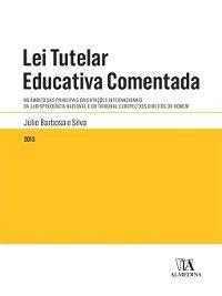 Lei Tutelar Educativa Comentada, Júlio Barbosa E Silva