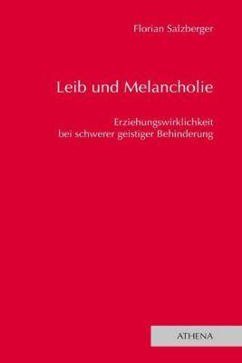 Leib und Melancholie - Florian Salzberger  
