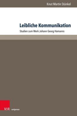 Leibliche Kommunikation - Knut Martin Stünkel  