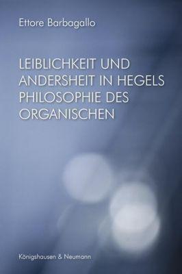 Leiblichkeit und Andersheit in Hegels Philosophie des Organischen - Ettore Barbagallo pdf epub