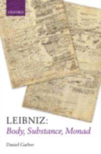 Leibniz: Body, Substance, Monad, Daniel Garber
