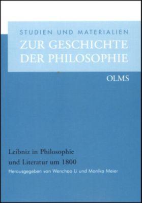 Leibniz in Philosophie und Literatur um 1800