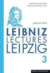 Leibniz-Lectures-Leipzig Jahrbuh 2016