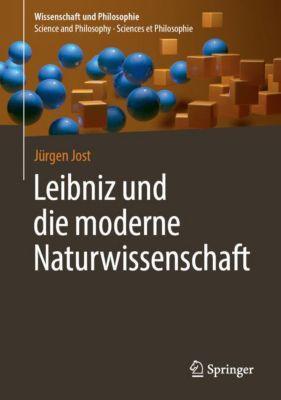 Leibniz und die moderne Naturwissenschaft - Jürgen Jost  