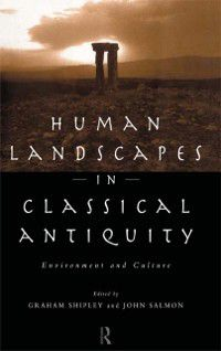 Leicester-Nottingham Studies in Ancient Society: Human Landscapes in Classical Antiquity