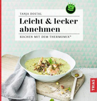 Leicht & lecker abnehmen, Tanja Dostal