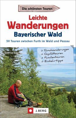 Leichte Wanderungen Bayerischer Wald - Gottfried Eder |
