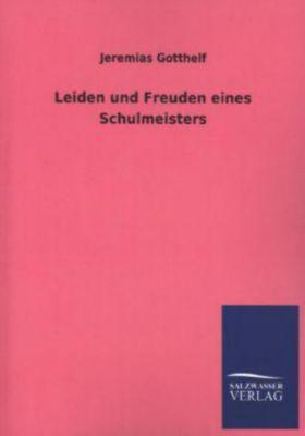Leiden und Freuden eines Schulmeisters - Jeremias Gotthelf pdf epub