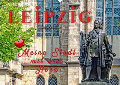 Leipzig - meine Stadt mit viel Herz (Wandkalender 2019 DIN A2 quer), Peter Roder